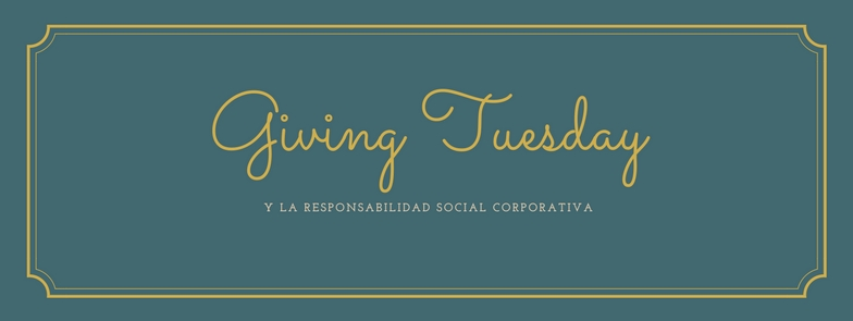 Giving Tuesday y Responsabilidad Social Corporativa