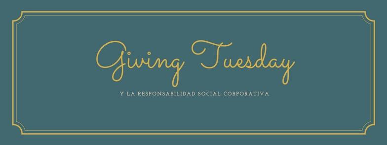 Giving Tuesday y Responsabilidad Social Corporativa
